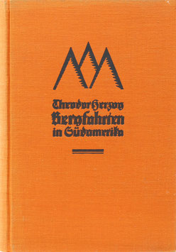 Herzog, Theodor - Bergfahrten in Südamerika
