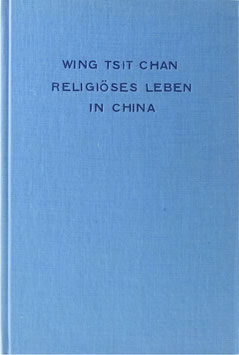 Wing-Tsit-Chan - Religiöses Leben im heutigen China