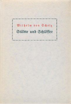 Scholz, Wilhelm von - Städte und Schlösser