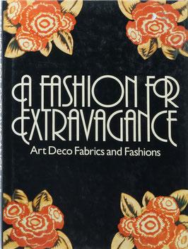 Bowman, Sara (Text) und Molinare, Michel (Fotografien) - A Fashion for Extravagance - Art Deco Fabrics and Fashions