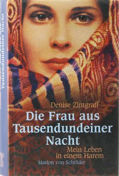 Zintgraff, Denise und Vukovic, Emina Cevro - Die Frau aus Tausendundeiner Nacht - Mein Leben in einem Harem