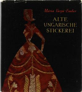 Varjú-Ember, Mária - Alte ungarische Stickerei