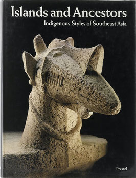 Barbier, Jean Paul und Newton, Douglas (Hrsg.) - Islands and Ancestors - Indigenous styles of Southeast Asia