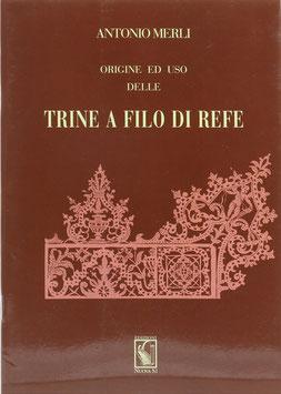 Merli, Antonio - Origine ed uso della trine a filo di refe - Nachdruck der Ausgabe von 1864