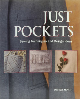 Moyes, Patricia - Just Pockets - Sewing Techniques and Design Ideas