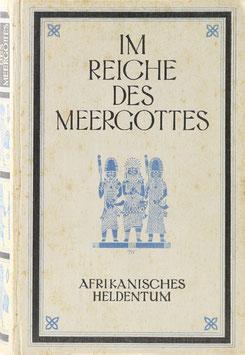 Ziegfeld, Arnold H. - Im Reiche des Meergottes - Bilder aus dem Blühen und Vergehen einer Kultur des atlantischen Afrika