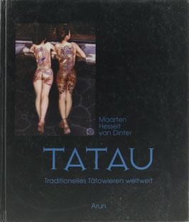 Hesselt van Dinter, Maarten - Tatau - Traditionelles Tätowieren weltweit