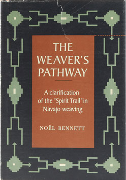 "Bennett, Noel - The Weaver's Pathway - A clarification of the ""Spirit Trail"" in Navajoweaving"