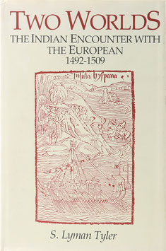 Tyler, S. Lyman - Two Worlds - The Indian Encounter with the European 1492-1509