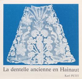 Petit, Karl - La dentelle ancienne en Hainaut