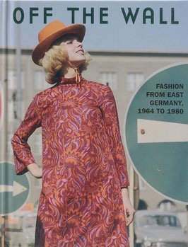 Off the Wall - Fashion from East Germany, 1964 to 1980