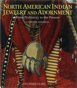 Dubin, Lois Sherr - North American Indian Jewelry and Adornment - From Prehistory to the Presen