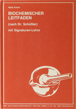 Krack, Niels - Biochemischer Leifaden (nach Dr. Schüßler) mit Signaturen-Lehre