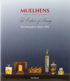 Muelhens - Cologne - Paris - New York - The Culture of Beauty - Zweihundert Jahre 4711