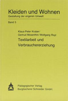 Kruber, Klaus-Peter, Mosenthin, Gertrud und Royl, Wolfgang - Textilarbeit und Verbrauchererziehung