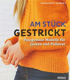 Hubert, Margaret - Am Stück gestrickt - Passgenaue Modelle für Jacken und Pullover