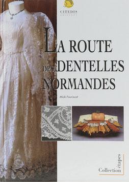 Fouriscot, Mick - La Route des Dentelles Normandes