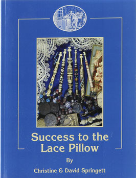 Springett, Christine & David - Success to the Lace Pillow - The Classification and Identification of 19th Century East Midland Lace Bobbins and Their Makers
