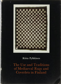 Pylkkänen, Riitta - The Use and Traditions of Mediaeval Rugs and Coverlets in Finland