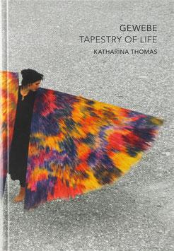 Thomas, Katharina - Gewebe - Tapestry of Life