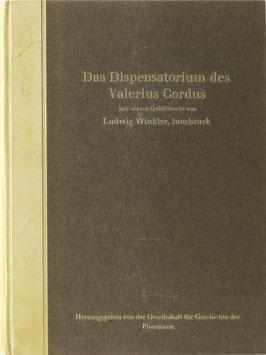 Das Dispensatorium des Valerius Cordus - Faksimile des im Jahre 1546 erschienenen ersten Druckes durch Joh. Petreium in Nürnberg