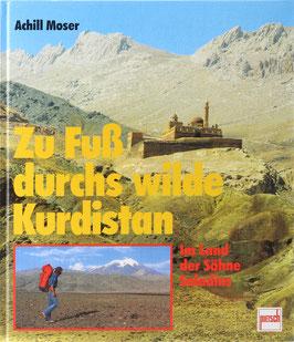 Moser, Achill - Zu Fuß durchs wilde Kurdistan - Im Lande der Söhne Saladins