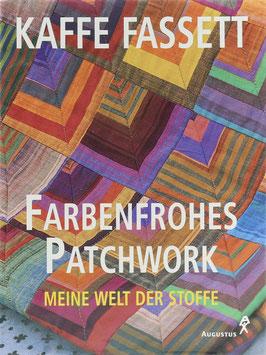 Fassett, Kaffe - Farbenfrohes Patchwork - Meine Welt der Stoffe
