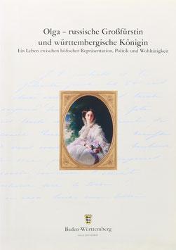 Olga - russische Großfürstin und württembergische Königin - Ein Leben zwischen höfischer Repräsentation, Politik und Wohltätigkeit