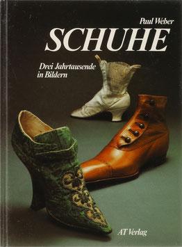 Weber, Paul - Schuhe - Drei Jahrtausende in Bildern
