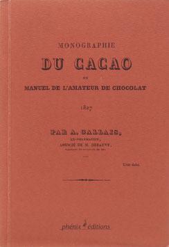 Gallais, A. - Monographie du Cacao ou manuel de l'amateur de chocolat - Nachdruck der Ausgabe von 1827
