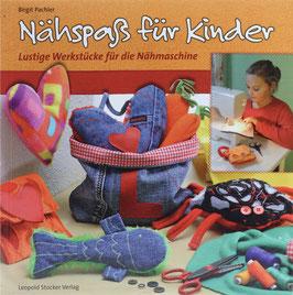 Pachler, Birgit - Nähspaß für Kinder - Lustige Werkstücke für die Nähmaschine