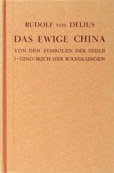 Delius, Rudolf von - Das ewige China - Von den Symbolen der Seele