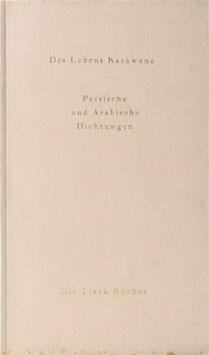 Des Lebens Karawane - Persische und arabische Dichtungen