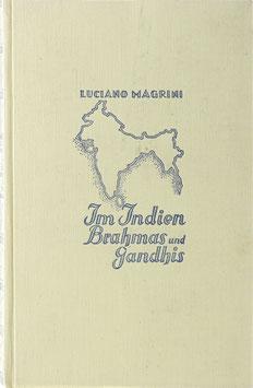 Magrini, Luciano - Im Indien Brahmas und Gandhis - Über Volk, Land und Mahatma Gandhi