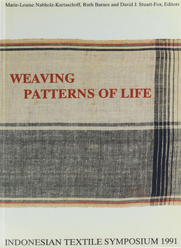Nabholz-Kartaschoff, Marie-Louise, Barnes, Ruth und Stuart-Fox, David J. (Hrsg.) - Weaving Patterns of Life - Indonesian Textile Symposium 1991