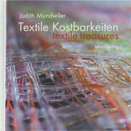 Mundwiler, Judith - Textile Kostbarkeiten - Ein Galeriebuch