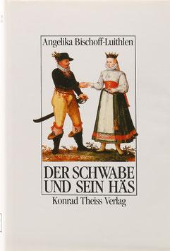 Bischoff-Luithlen, Angelika - Der Schwabe und sein Häs