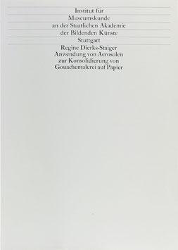 Dierks-Staiger, Regine - Anwendung von Aerosolen zur Konsolidierung von Gouachemalerei auf Papier