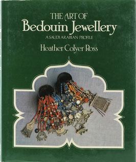 Ross, Heather Colyer - The Art of Bedouin Jewellery - A Saudi Arabian Profile