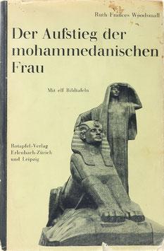 Woodsmall, Ruth F. - Der Aufstieg der mohammedanischen Frau