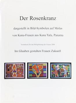 Bauer, Gerhard M. (Redaktion) - Der Rosenkranz dargestellt in Bild-Symbolen auf Molas von Kuna-Frauen aus Kuna Yala, Panama