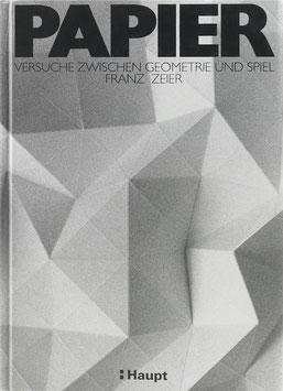 Zeier, Franz - Papier - Versuche zwischen Geometrie und Spiel