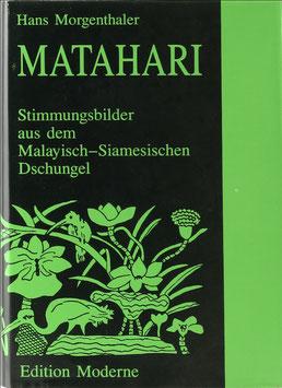 Morgenthaler, Hans - Matahari - Stimmungsbilder aus dem Malayisch-Siamesischen Dschungel