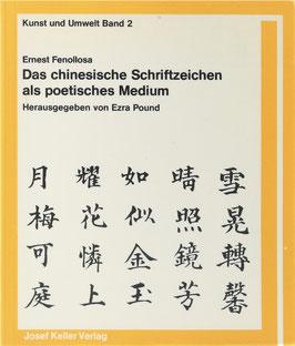 Fenollosa, Ernest - Das chinesische Schriftzeichen als poetisches Medium