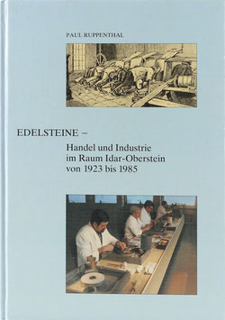Ruppenthal, Paul - Edelsteine - Handel und Industrie im Raum Idar-Oberstein von 1923 bis 1985