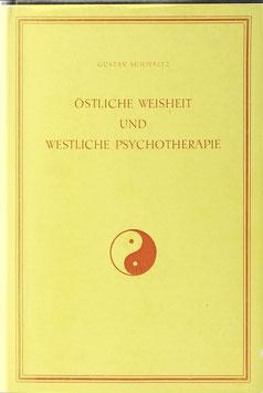 Schmaltz, Gustav - Östliche Weisheit und westliche Psychotherapie