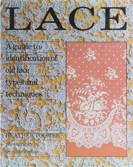 Toomer, Heather - Lace - A guide to identification of old lace types and techniques