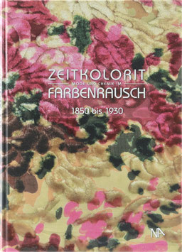 Paetz gen. Schieck, Annette und Fleischmann-Heck, Iso (Hrsg.) - Zeitkolorit - Mode und Chemie im Farbenrausch 1850 bis 1930