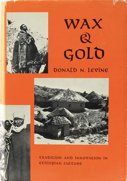 Levine, Donald N. - Wax & Gold - Tradition and Innovation in Ethiopian Culture
