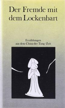 Der Fremde mit dem Lockenbart - Erzählungen aus dem China der Tang-Zeit